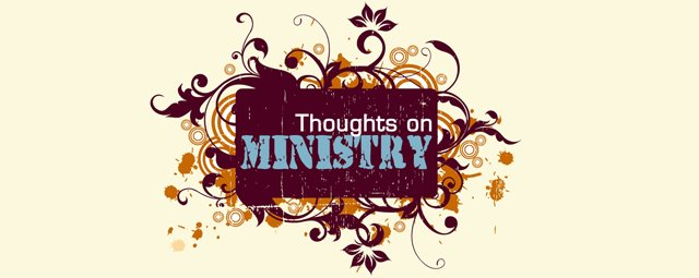 Thoughts on Ministry