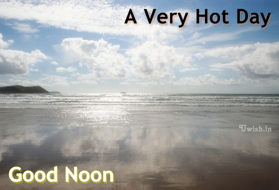 Good After noon E greetings cards and wishes. very hot day