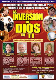 Conferencia Internacional 2010 en Ate, Peru. El Viernes 26 de Marzo - Horas: 5PM- Ingreso Libre