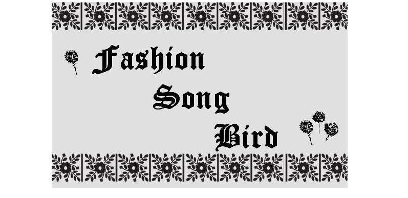 Fashion Song Bird