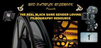 The REEL Black Same Gender Loving Filmography Resource (A 24/7 ONLINE FILM DATABASE)