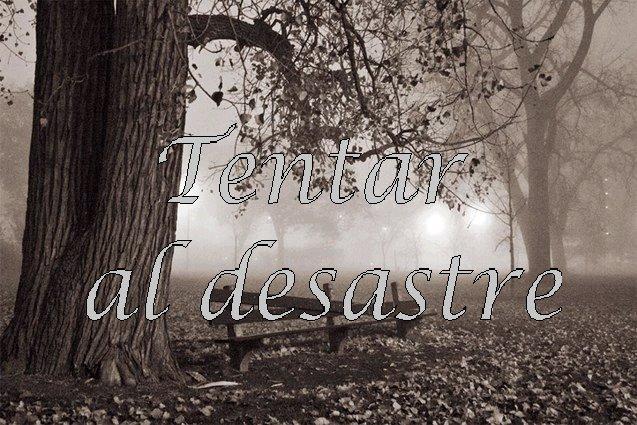 TENTAR AL DESASTRE