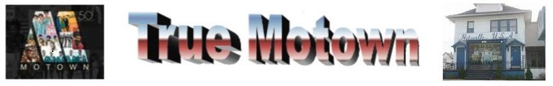 .                             True Motown