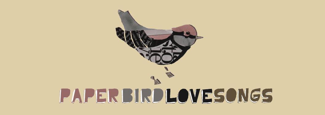 paper bird love songs