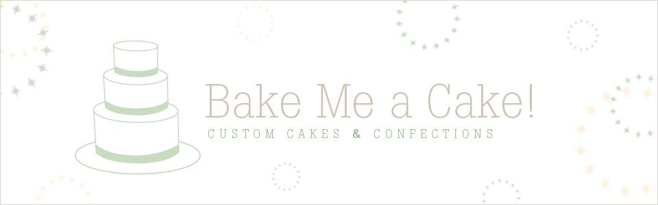 Bake me a Cake!