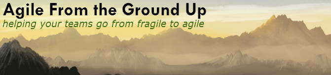 Agile From The Ground Up