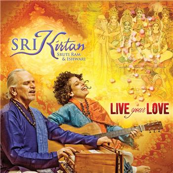 Live Your Love by SRI Kirtan Devotional Album MP3 Songs