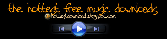The Hottest Free Music Downloads