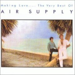 Air Supply - Making Love: The Very Best Of Air Supply