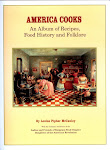AMERICA COOKS - An Album of Recipes, Food History and Folklore