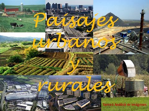 Paisaje rurales y urbanos