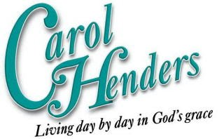 Carol Henders...Living Day By Day in God's Grace
