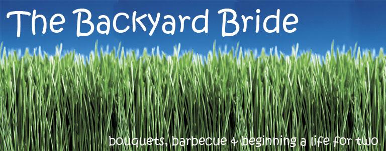 The Backyard Bride