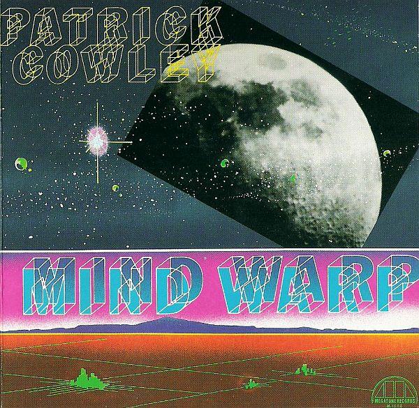 Patrick Cowley Tech No Logical World Mind Warp