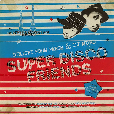 DIMITRI FROM PARIS & DJ MURO – (2005) SUPER DISCO FRIENDS