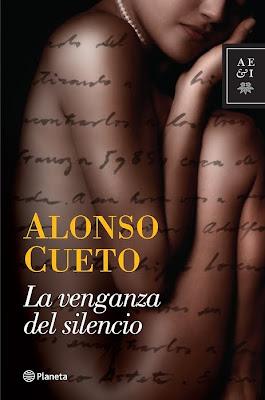 Nueva novela de Alonso Cueto: LA VENGANZA DEL SILENCIO