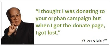 Givers Take Image, I thought I was donating to your orphan campaign but when I got to your donation page, I got lost.