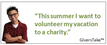 Givers Take Image, This summer, I want to volunteer my vacation to a charity.