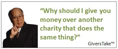 Givers Take Image, Why should I give you money over another charity that does the same thing?