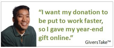 Givers Take Image, I want my donation to be put to work faster so I gave my year-end gift online.