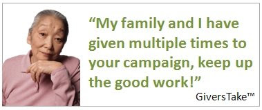 Givers Take Image, My family and I have given multiple times to your campaign, keep up the good work.