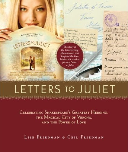 Vbpl recommends letters to juliet juliet one half of one of the most famous star crossed lovers of all time is alive in verona italy figuratively speaking visitors can tour her tomb spiritdancerdesigns Images