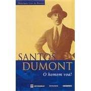 Santos Dumont - O Homem Voa