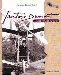Santos Dumont e a Invenção do Vôo