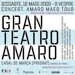 GRN TEATRO AMARO, CASAL MARÇÀ, PRIORAT, 16 MAIG 09, 20 H