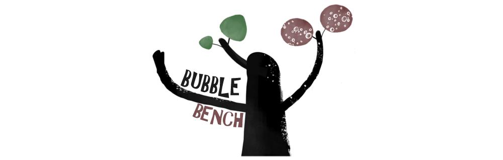 Bubble Bench