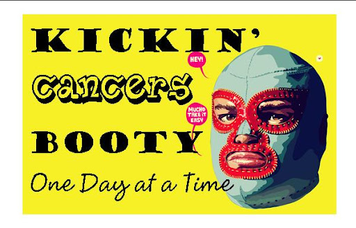 Kickin' Cancers Booty One Day at a Time