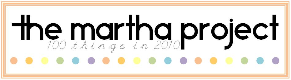 The Martha Project - 100 Things in 2010