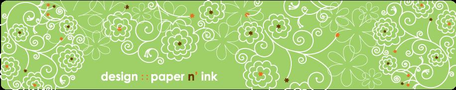 design, paper n' ink