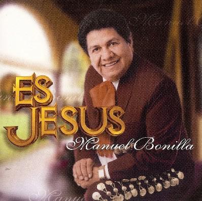 Musica cristiana para escuchar manuel bonilla es jesus - Canciones cristianas infantiles manuel bonilla ...