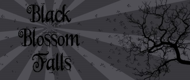 Welcome to Black Blossom Falls.