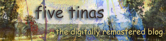 five tinas