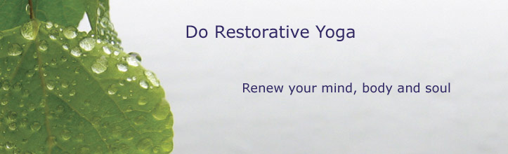 Do Restorative Yoga