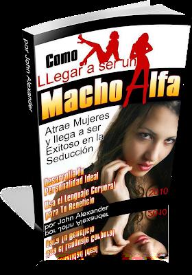 Como Ser Un Macho Alfa Jon Alexander Spanish 2010 Como ser un Macho Alfa, John Alexander