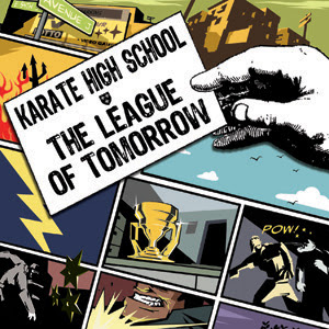 Karate High School - The League Of Tomorrow [2007]