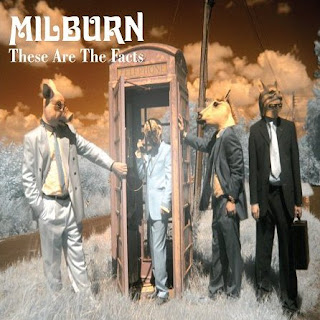 Milburn - These Are The Facts [2007]
