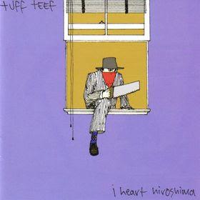 I Heart Hiroshima - Tuff Teef (2007)