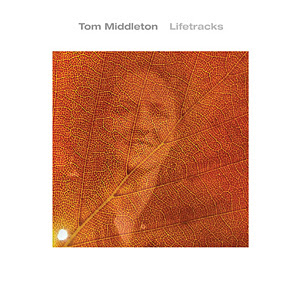 Tom Middleton - Lifetracks (2007)