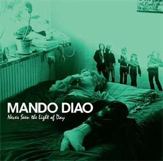 Mando Diao - Never Seen The Light Of Day [2007]