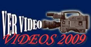 VIDEOS  Y REPORTAGES 2009