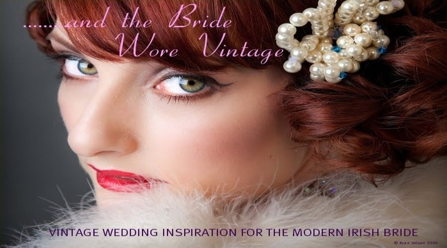 AND THE BRIDE WORE VINTAGE
