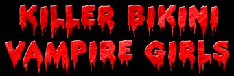 Killer Bikini Vampire Girls