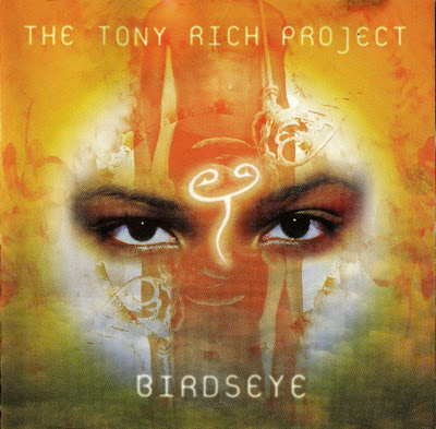 Tony Rich Project - Birdseye (1998) [FLAC]