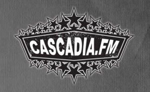 Check us out on Cascadia.fm!