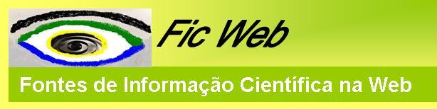 FIC Web - Fontes de Informação Científica na Web