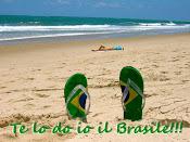Te lo do io il Brasile!!!
